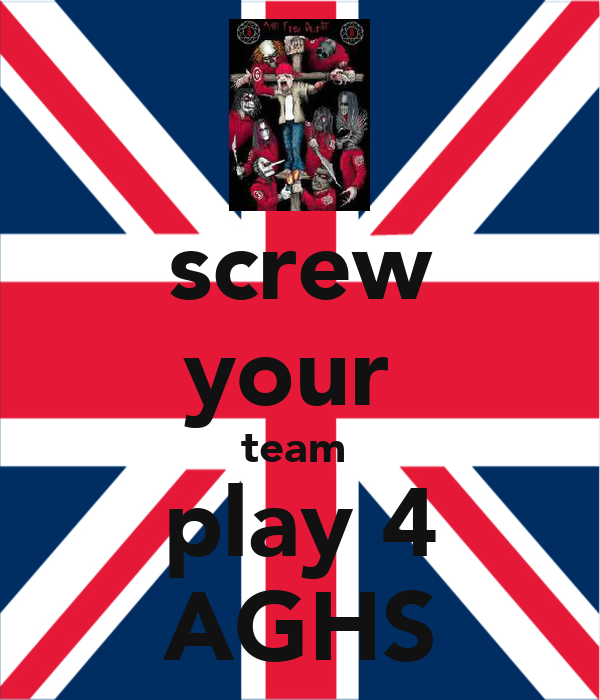 screw your  team  play 4 AGHS