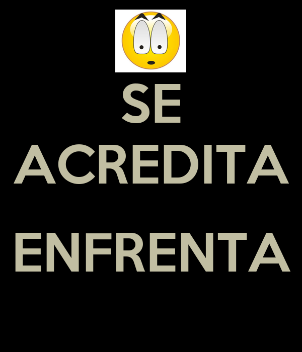 SE ACREDITA  ENFRENTA