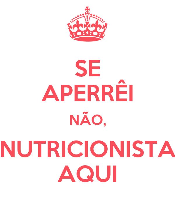 SE APERRÊI NÃO, NUTRICIONISTA AQUI