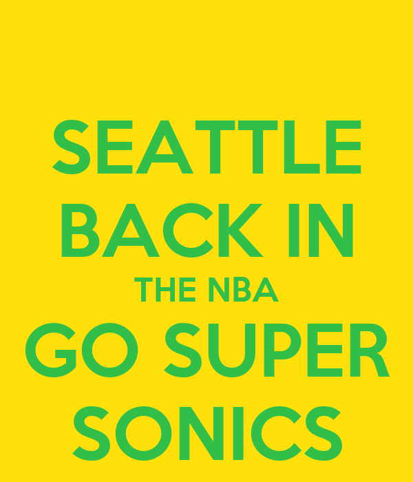 SEATTLE BACK IN THE NBA GO SUPER SONICS