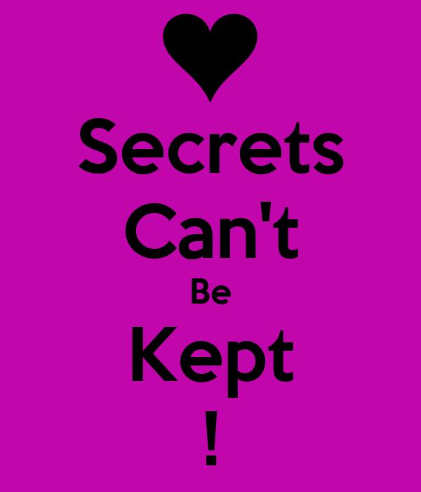 Secrets Can't Be Kept !