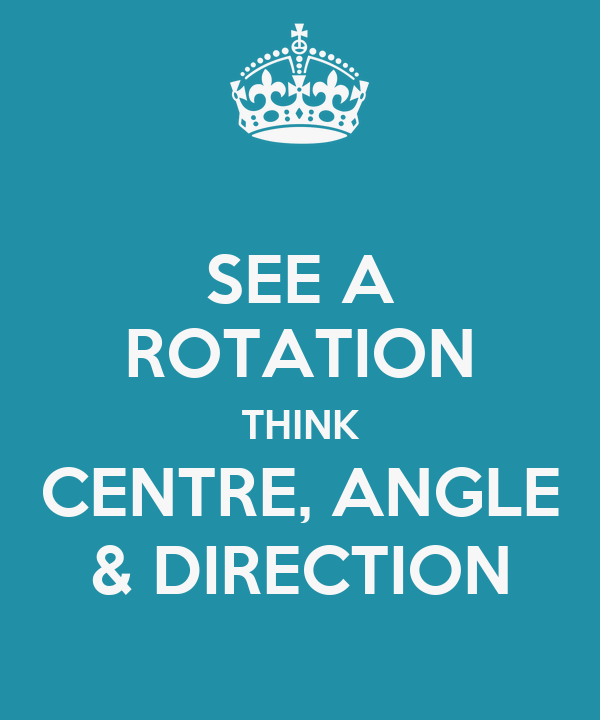 SEE A ROTATION THINK CENTRE, ANGLE & DIRECTION