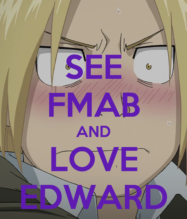 SEE FMAB AND LOVE EDWARD