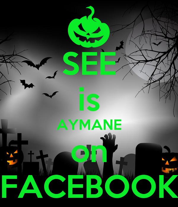 SEE is AYMANE on FACEBOOK