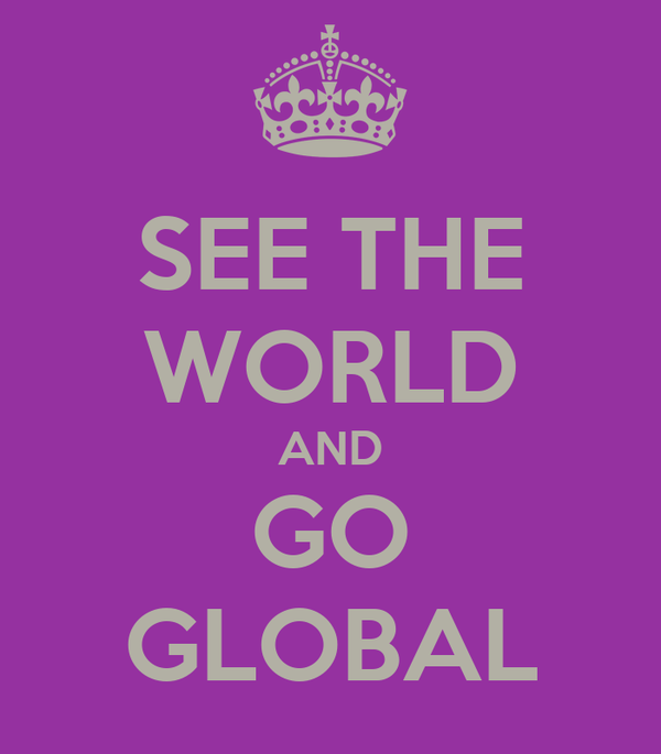 SEE THE WORLD AND GO GLOBAL