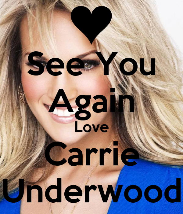 See You Again Love Carrie Underwood