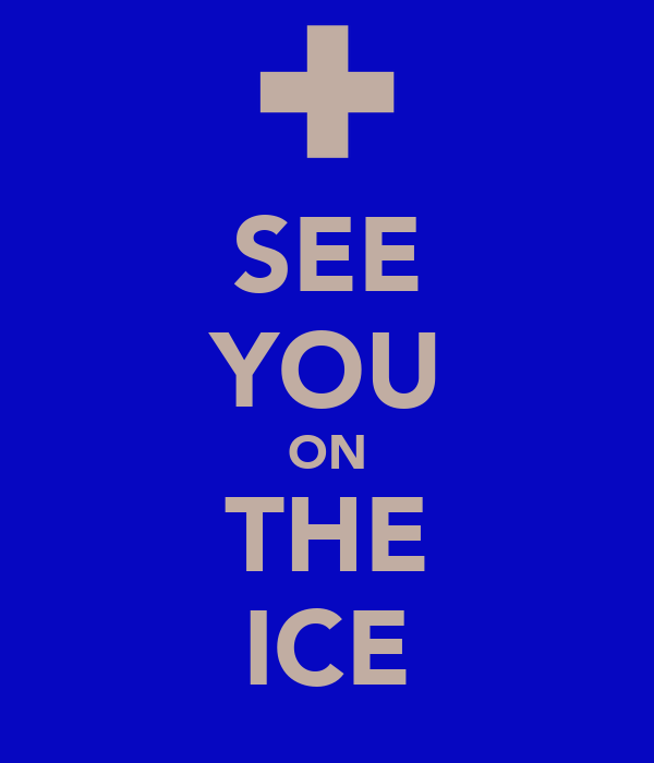 SEE YOU ON THE ICE