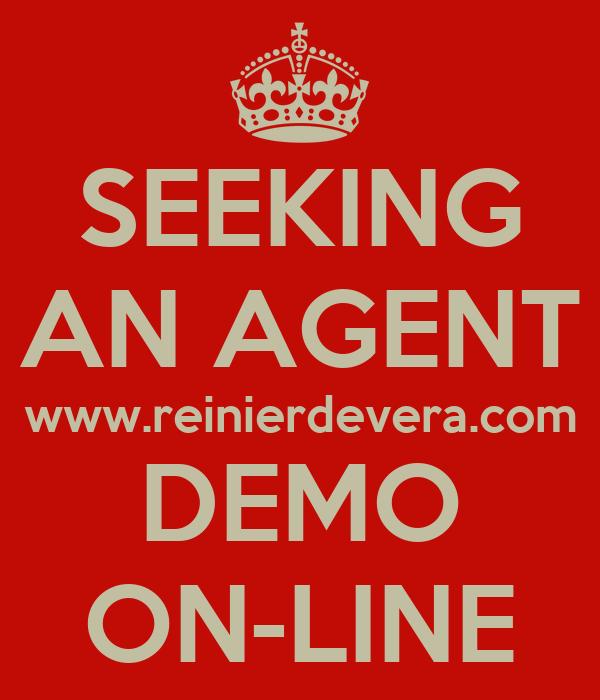SEEKING AN AGENT www.reinierdevera.com DEMO ON-LINE