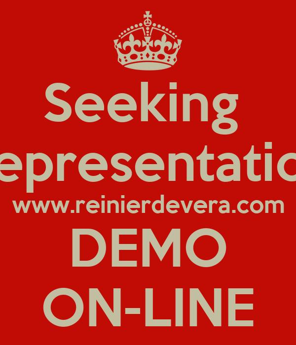 Seeking  Representation www.reinierdevera.com DEMO ON-LINE