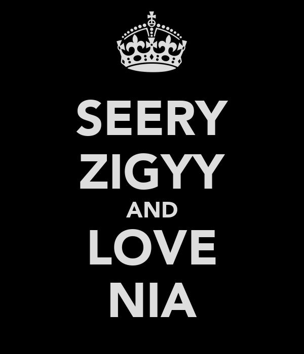 SEERY ZIGYY AND LOVE NIA