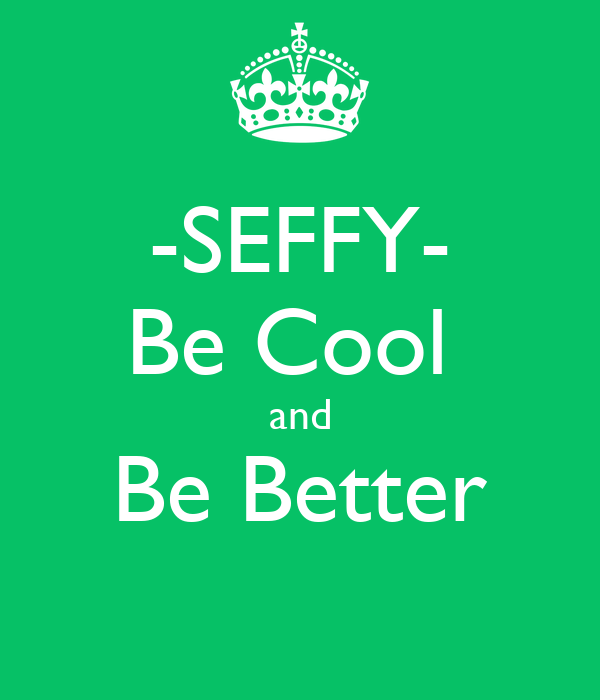 -SEFFY- Be Cool  and Be Better