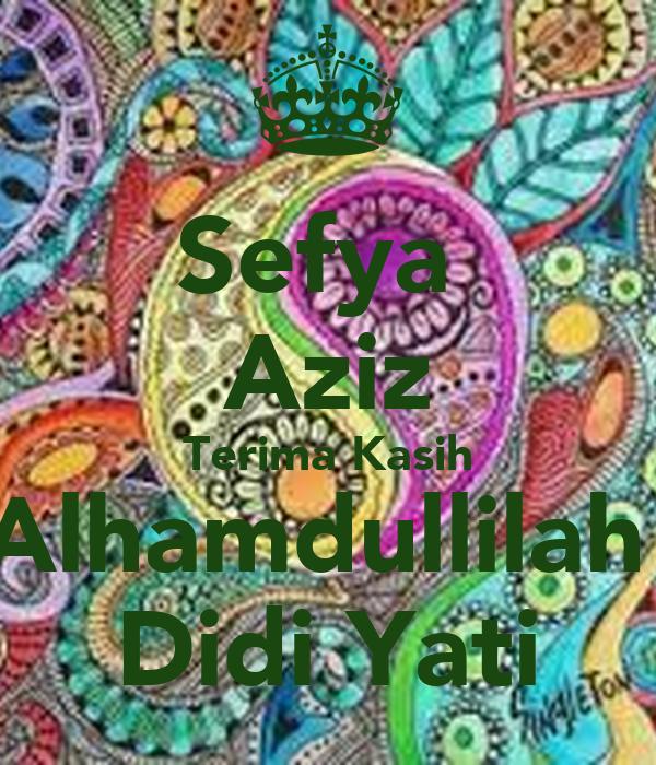 Sefya  Aziz Terima Kasih Alhamdullilah  Didi Yati