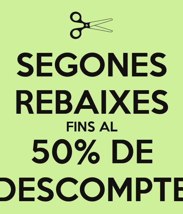 SEGONES REBAIXES FINS AL 50% DE DESCOMPTE