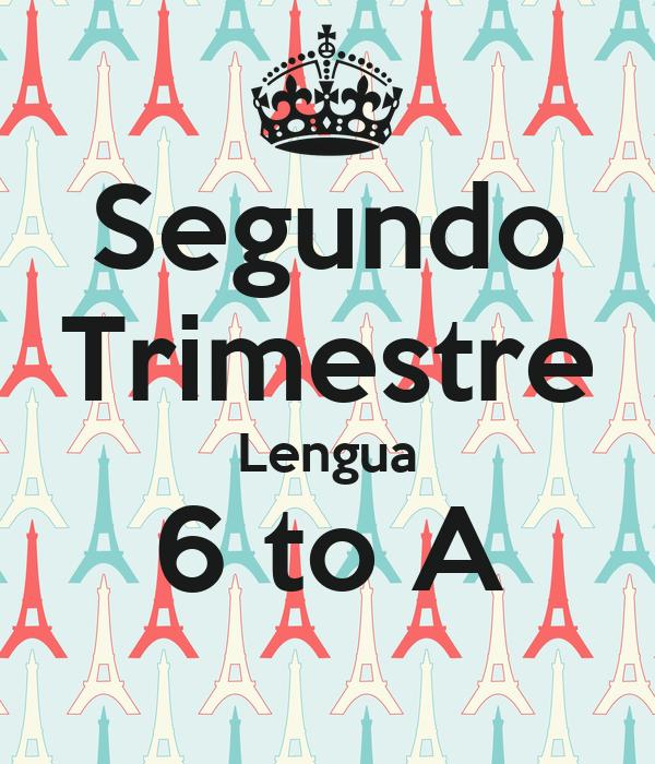 Segundo Trimestre Lengua 6 to A