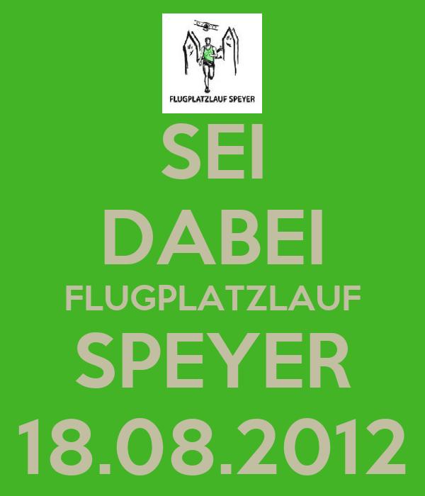 SEI DABEI FLUGPLATZLAUF SPEYER 18.08.2012