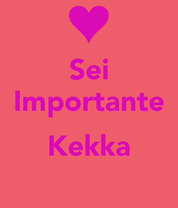 Sei Importante  Kekka