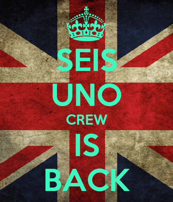 SEIS UNO CREW IS BACK