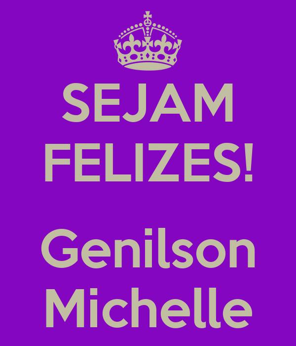 SEJAM FELIZES!  Genilson Michelle