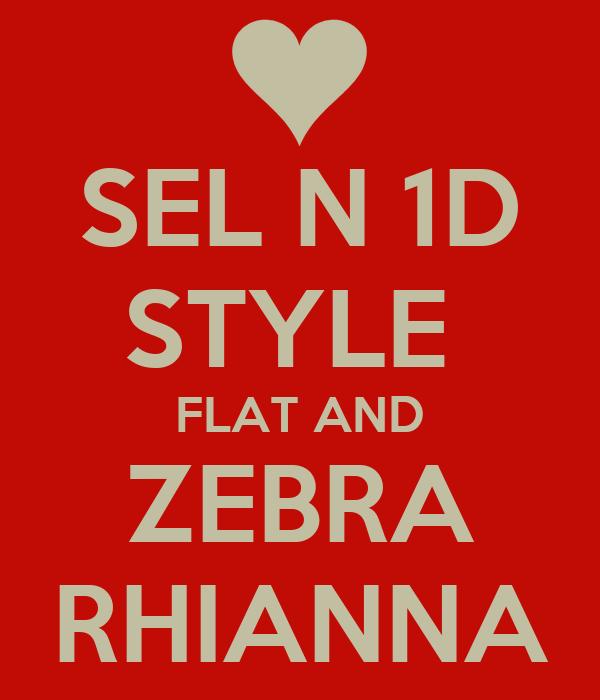 SEL N 1D STYLE  FLAT AND ZEBRA RHIANNA