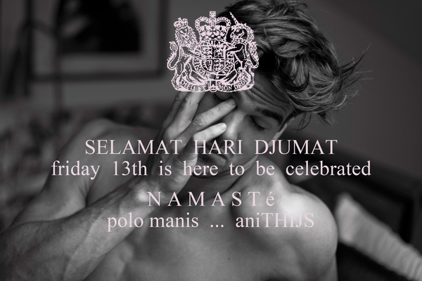 SELAMAT  HARI  DJUMAT friday  13th  is  here  to  be  celebrated  N A M A S T é polo manis  ...  aniTHIJS