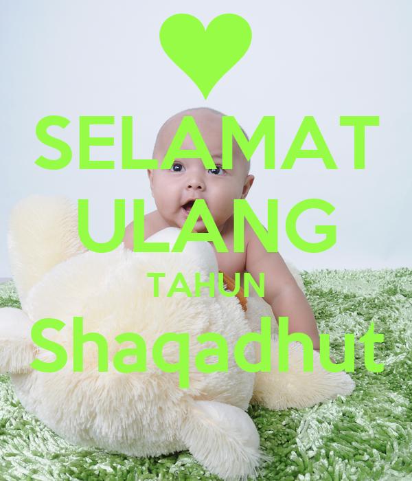 SELAMAT ULANG TAHUN Shaqadhut
