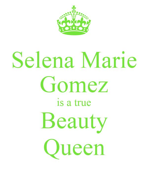 Selena Marie Gomez is a true Beauty Queen