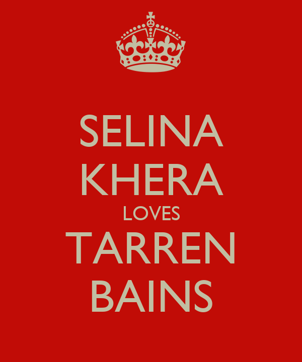 SELINA KHERA LOVES TARREN BAINS