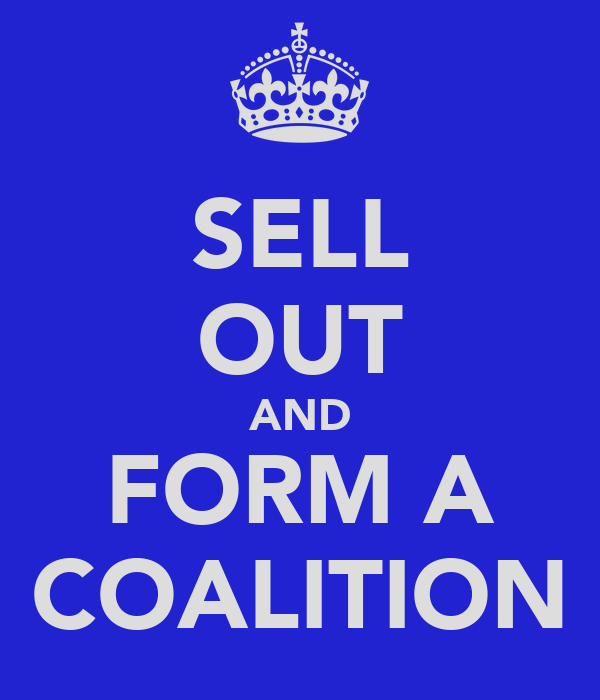 SELL OUT AND FORM A COALITION