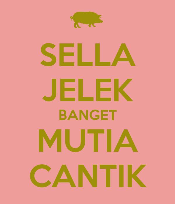SELLA JELEK BANGET MUTIA CANTIK