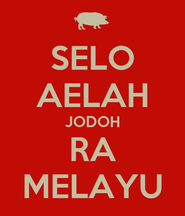 SELO AELAH JODOH RA MELAYU