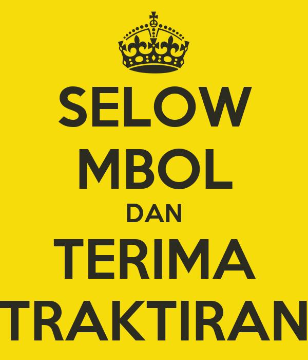 SELOW MBOL DAN TERIMA TRAKTIRAN