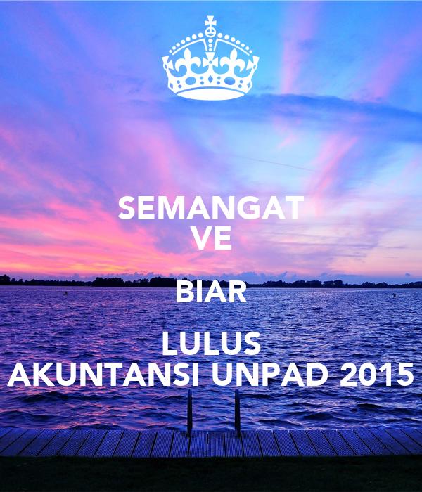 SEMANGAT VE BIAR LULUS AKUNTANSI UNPAD 2015
