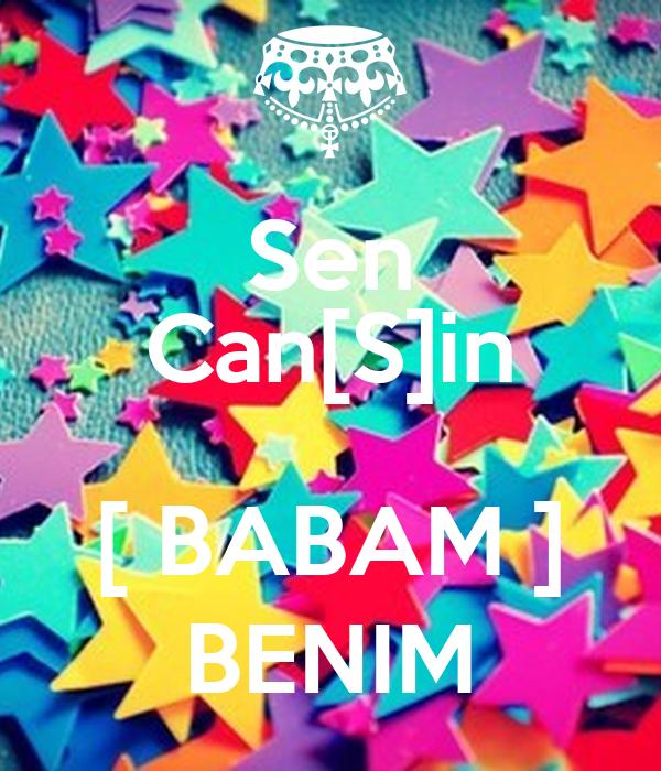 Sen Can[S]in  [ BABAM ] BENIM