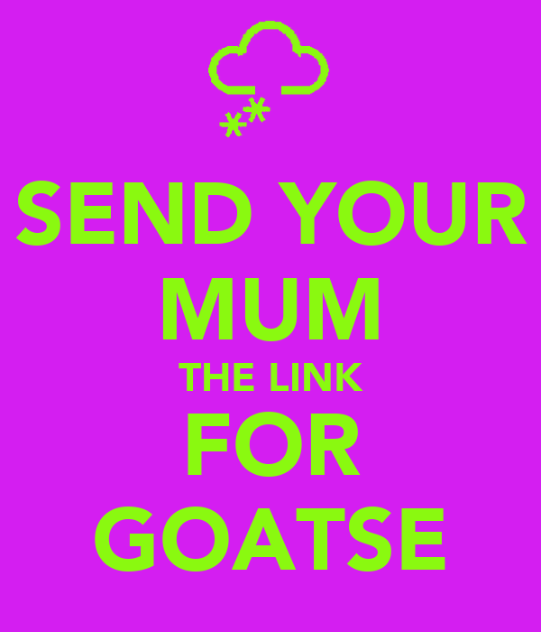 SEND YOUR MUM THE LINK FOR GOATSE