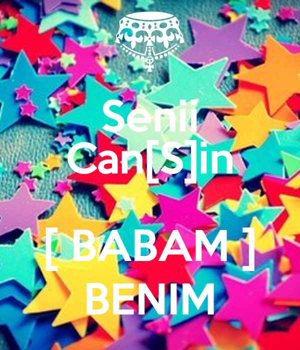 Senii Can[S]in  [ BABAM ] BENIM