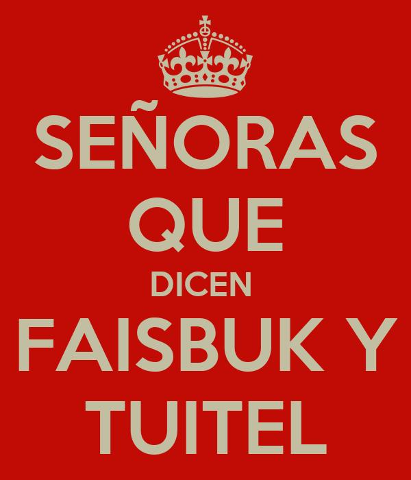 SEÑORAS QUE DICEN  FAISBUK Y TUITEL