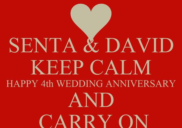 4th Wedding Anniversary: SENTA & DAVID KEEP CALM HAPPY 4th WEDDING ANNIVERSARY AND