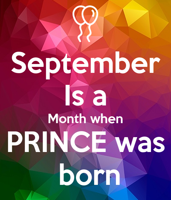 September Is a Month when PRINCE was  born