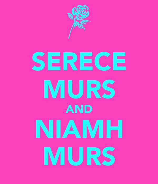 SERECE MURS AND NIAMH MURS