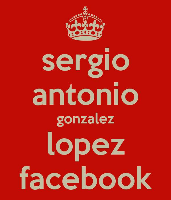 sergio antonio gonzalez lopez facebook