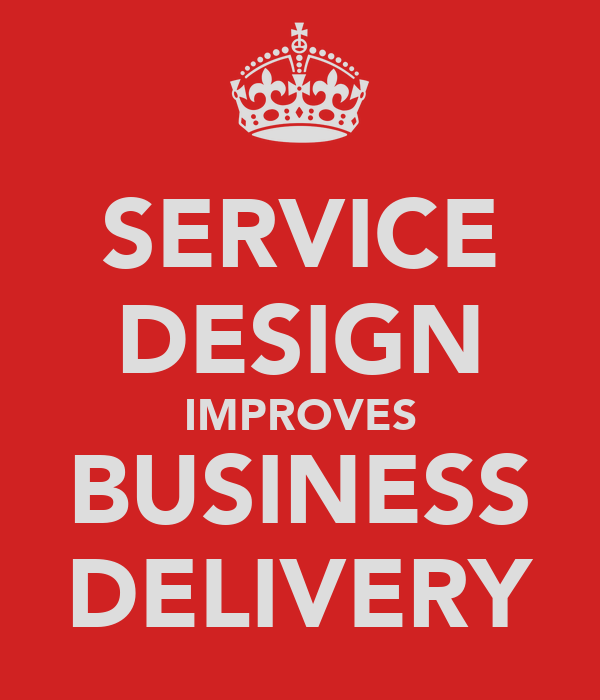 SERVICE DESIGN IMPROVES BUSINESS DELIVERY