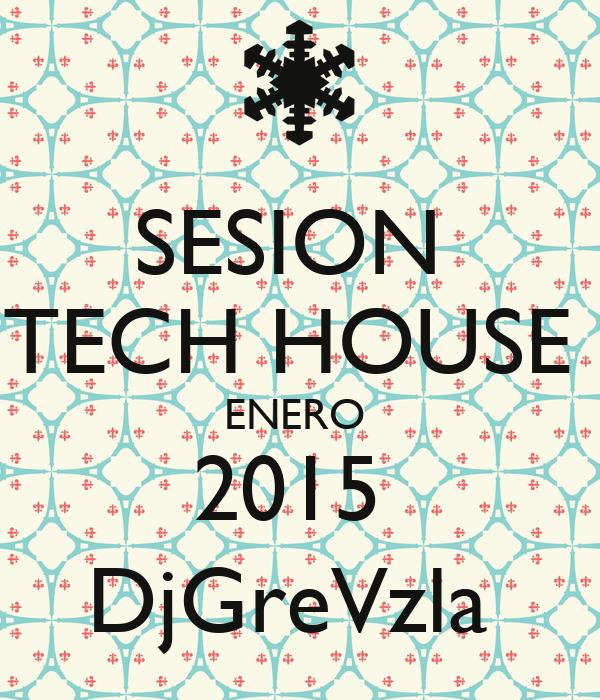 SESION  TECH HOUSE  ENERO  2015  DjGreVzla