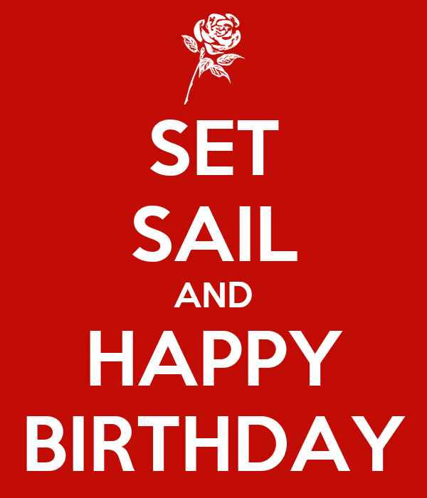 SET SAIL AND HAPPY BIRTHDAY