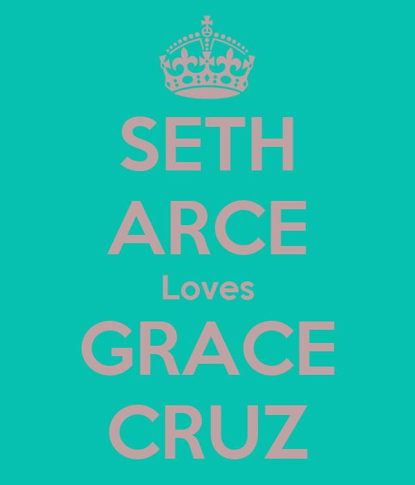 SETH ARCE Loves GRACE CRUZ