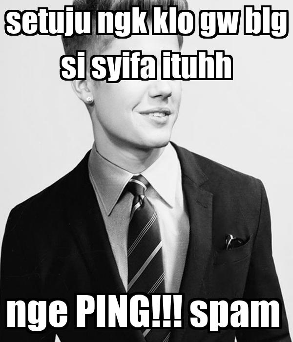 setuju ngk klo gw blg si syifa ituhh nge PING!!! spam