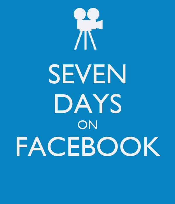 SEVEN DAYS ON FACEBOOK