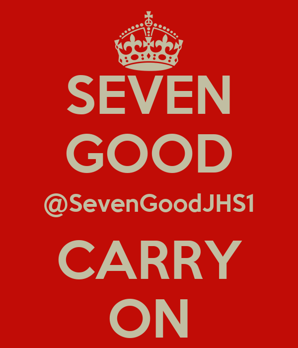 SEVEN GOOD @SevenGoodJHS1 CARRY ON