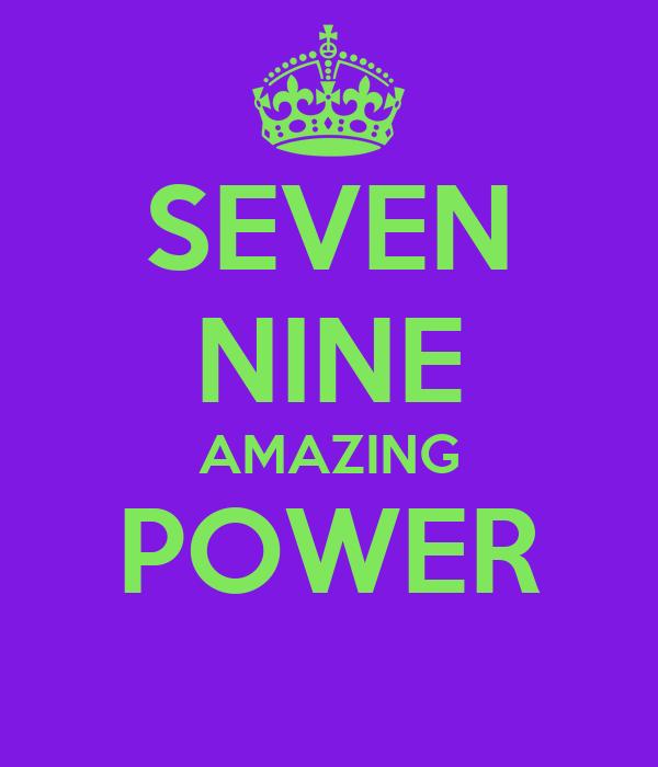 SEVEN NINE AMAZING POWER