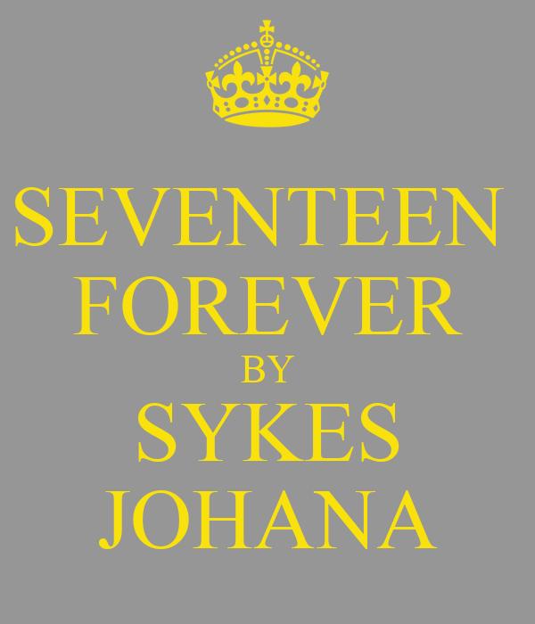SEVENTEEN  FOREVER BY SYKES JOHANA
