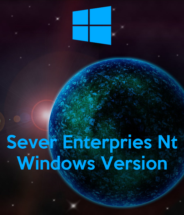 Sever Enterpries Nt Windows Version